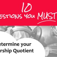 [Self-Assessment] 10 Questions to determine your Leadership Quotient…